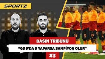 Kardeşim GS için 9'da 9 yaparsa şampiyon olur! | Mehmet Özcan | Basın Tribünü #3