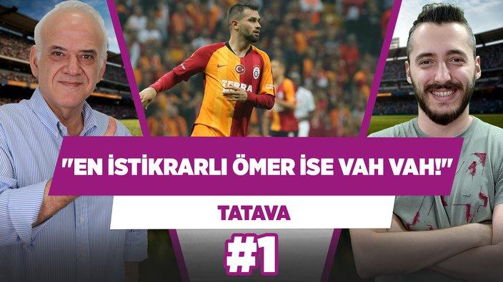 Galatasaray'da en istikrarlı oyuncu Ömer ise vah vah!