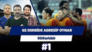Galatasaray derbide çok motive ve agresif oynayacak! | Uğur Karakullukçu | 90#artıbir #1