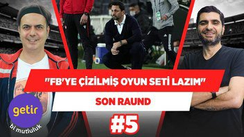 """Fenerbahçe'ye çizilmiş oyun seti lazım!"" | Ali Ece & Ilgaz Çınar | Son Raund #5"