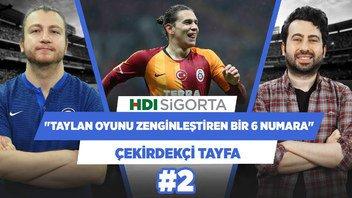 Taylan, Galatasaray'ın oyununu zenginleştiren bir 6 numara | Mustafa Demirtaş | Çekirdekçi Tayfa #2