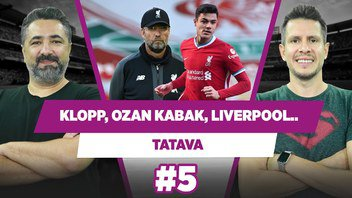 Jürgen Klopp İstifa!   Ozan Kabak & Liverpool   Serdar Ali Çelikler & Irmak Kazuk   Tatava #5