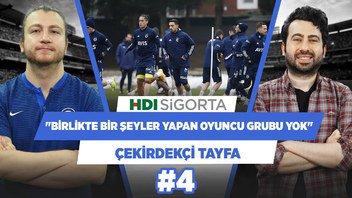 Fenerbahçe'de birlikte bir şeyler yapan oyuncu grubu yok | Uğur Karakullukçu | Çekirdekçi Tayfa #4