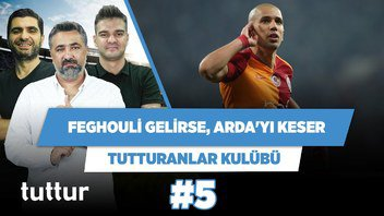 Feghouli gelirse, Galatasaray'da Arda'yı keser! | Ilgaz Çınar | Tutturanlar Kulübü #5
