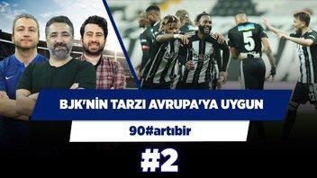 Beşiktaş'ın bu oyun tarzı Avrupa kupaları için de uygun! | Mustafa Demirtaş | 90#artıbir #2