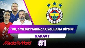 FB 4. yıldızı takınca, bu uygulama bitsin! | Serdar Ali Ç. & Ali Ece & Uğur Karakullukçu | Nakavt #1