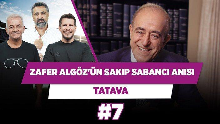 Zafer Algöz'ün Sakıp Sabancı anısı...   Zafer Algöz & Serdar Ali Ç. & Irmak Kazuk   Tatava #7
