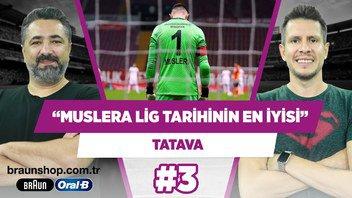 Lig tarihinin en iyi kadrosunda kalede Muslera olur!   Serdar Ali Çelikler & Irmak Kazuk   Tatava #3