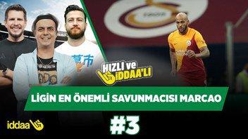 Ligin en önemli savunmacısı Marcao | Ali Ece & Irmak Kazuk & Uğur Karakullukçu | Hızlı ve İddaalı #3