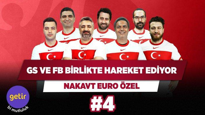 GS ve FB birlikte hareket ediyor   Serdar Ali Ç. & Ali Ece & Uğur K. & Yağız S.   Nakavt #4