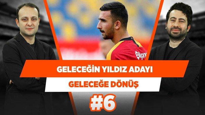Galatasaray'ın genç stoperi Emin Bayram hangi seviyeye gelebilir? | Onur Tuğrul | Geleceğe Dönüş #6
